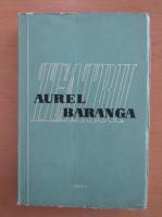 Aurel Baranga - Teatru (volumul 1)