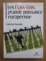 Anticariat: Catherine Durandin - Les Etats-Unis grande puissance europeenne