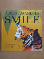 Anticariat: Catherine Rayner - Augustus and his smile