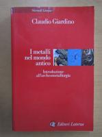 Anticariat: Claudio Giardino - I metalli nel mondo antico