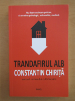 Anticariat: Constantin Chirita - Trandafirul alb