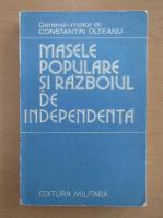 Anticariat: Constantin Olteanu - Masele populare si razboiul de independenta