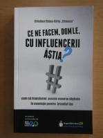 Cristian China Birta - Ce ne facem, dom'le cu influencerii astia?