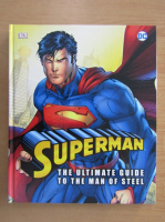 Anticariat: Daniel Wallace - Superman. The ultimate guide to the Man of Steel