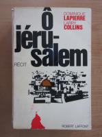 Anticariat: Dominique Lapierre - O Jerusalem