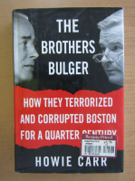 Howie Carr - The Brothers Bulger