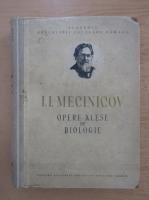 I. I. Mecinicov - Opere alese de biologie