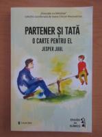 Anticariat: Jesper Juul - Partener si tata