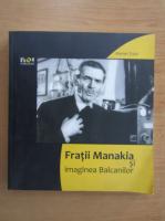 Anticariat: Marian Tutui - Fratii Manakia si imaginea Balcanilor