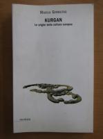 Anticariat: Marija Gimbutas - Kurgan. Le origini della cultura europea