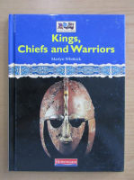 Anticariat: Martyn Whittock - Kings, Chiefs and Warriors