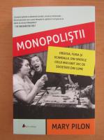 Anticariat: Mary Pilon - Monopolistii