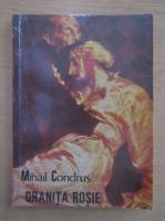 Anticariat: Mihail Condrus - Granita rosie