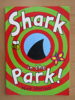 Anticariat: Nick Sharratt - Shark in the park!