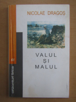 Anticariat: Nicolae Dragos - Valul si malul