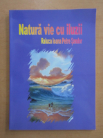 Anticariat: Raluca Ioana Petre Sandor - Natura vie cu iluzii