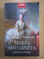 Anticariat: Raphael Dargent - Maria Antoaneta
