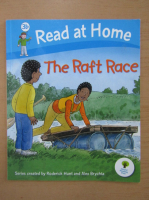 Anticariat: Roderick Hunt - Read at Home. The Raft Race