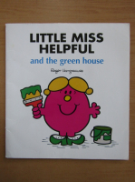 Anticariat: Roger Hargreaves - Little Miss Helpful and the green house