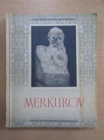 Anticariat: S. D. Merkurov. Maestrii artei sovietice