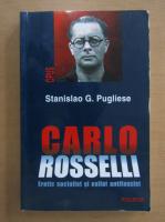 Anticariat: Stanislao G. Pugliese - Carlo Rosselli