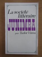 Anticariat: Tudor Vianu - La societe litteraire Junimea