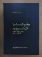 Anticariat: V. Ionut - Tehnologia repararii utilajului agricol