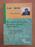 Anticariat: Valer Marian - Noi marturii despre Romania penala 2013-2017