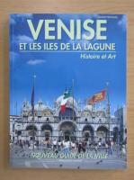 Anticariat: Venise et les iles de la lagune. Histoire et art