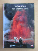 Anticariat: Volcanoes. Fire from the Earth