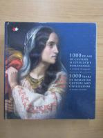 Anticariat: 1000 de ani de cultura si civilizatie romaneasca. O istorie in imagini (editie bilingva)