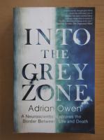 Anticariat: Adrian Owen - Into the Grey Zone