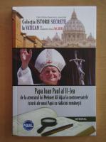 Anticariat: Dan Silviu Boerescu - Papa Ioan Paul al II-lea de la atentatul lui Mehmet Ali Agca la controversatele istorii ale unui Papa cu radacini romanesti (volumul 47)