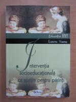 Ecaterina Vrasmas - Interventia socioeducationala ca sprijin pentru parinti