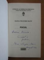 Anticariat: Elena Calugaru Baciu - Focul (cu autograful autoarei)