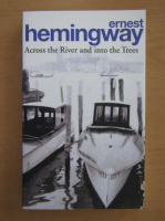 Ernest Hemingway - Across the River and into the Trees