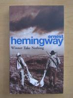 Ernest Hemingway - Winner Take Nothing