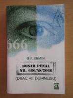 Anticariat: G. P. Ermin - Dosar penal nr. 666/AS/2066