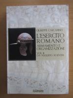 Anticariat: Giuseppe Cascarino - L'esercito romano armamento e organizzazioe, volumul 2. Da augusto ai severi