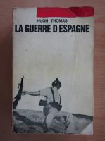 Hugh Thomas - La Guerre D'Espagne