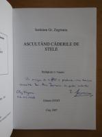 Anticariat: Iustinian Gr. Zegreanu - Ascultand caderile de stele (cu autograful autorului)