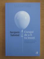 Anticariat: Jacques Salome - Curajul de a fi tu insuti