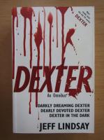 Anticariat: Jeff Lindsay - Dexter. An Omnibus