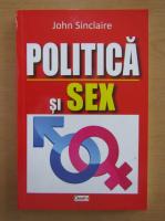 John Sinclair - Politica si sex