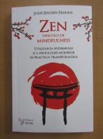 Jules Shuzen Harris - Zen dincolo de mindfulness