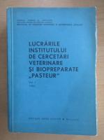 Anticariat: Lucrarile stiintifice ale Institutului de Seruri si Vaccinuri Pasteur-Bucuresti (volumul 1)