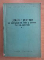 Lucrarile stiintifice ale Institutului de Seruri si Vaccinuri Pasteur-Bucuresti (volumul 5)