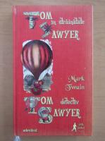 Anticariat: Mark Twain - Tom Sawyer in strainatate. Tom Sawyer detectiv