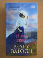 Anticariat: Mary Balogh - Numai iubirea