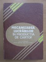 Anticariat: Matei Berindei - Mecanizarea lucrarilor in productia de cartof
